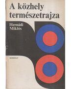 A közhely természetrajza - Hernádi Miklós