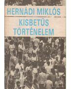 Kisbetűs történelem - Hernádi Miklós