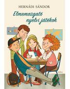 Elmemozgató nyelvi játékok - Hernádi Sándor