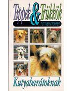Tippek és trükkök kutyabarátoknak - Herta Puttner, Eva Rohrer
