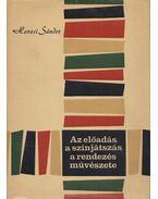 Az előadás, a színjátszás, a rendezés művészete - Hevesi Sándor