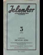 Jelenkor. Szerkeszti: Hevesy Iván. I. évfolyam, 5. szám (1918. április) - Hevesy Iván, Moholy-Nagy László, Kassák Lajos