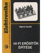 HI-FI erősítők építése - Sipos Gyula