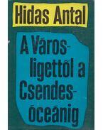 A Városligettől a Csendes-óceánig (dedikált) - Hidas Antal
