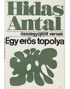 Egy erős topolya (dedikált) - Hidas Antal