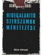 Hidegalakító szerszámok méretezése - Osman Miklós, Zombory János