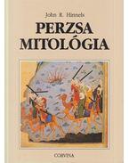 Perzsa mitológia - Hinnells, John R.