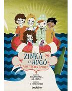 Zinka és Hugó -  Hitka Viktória , D. Tóth Kriszta, Gál László