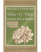 Ellen G. White gondolatai a hitről - White, Ellen G.
