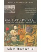 King Leopold's Ghost - HOCHSCHILD, ADAM