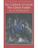 The Casebook of Carnacki – Ghost Finder - HODGSON, W.H.