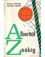 Alberttől Zsákig - Hoffer József, Antal Zoltán