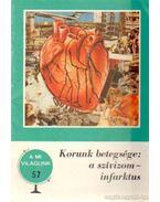 Korunk betegsége: a szívizominfarktus - Hoffmann Artúr,dr.