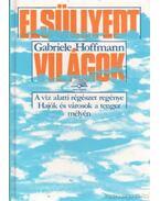 Elsüllyedt világok - Hoffmann, Gabriele