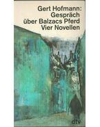Gespräch über Balzacs Pferd - Hofmann, Gert