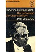 Der Schwierige / Der Unbestechliche - Hofmannsthal, Hugo von