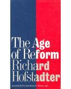 The Age of Reform - HOFSTADTER, RICHARD