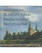 Hamlet vára, Shakespeare Helsingőre - Hohnen, David