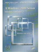 A Windows 2000 Server - Holczer József, Benkovics Viktor