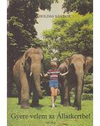 Gyere velem az Állatkertbe! - Holdas Sándor
