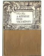 A kétszáz éves váci könyv - Holl Béla