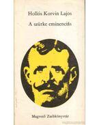 A szürke eminenciás - Hollós Korvin Lajos