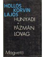 Hunyadi / Pázmán lovag - Hollós Korvin Lajos