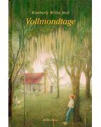 Vollmondtage - HOLT, KIMBERLY WILLIS