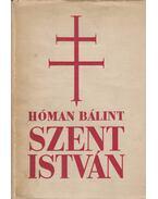 Szent István - Hóman Bálint