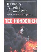 Humanity, Terrorism, Terrorist War - HONDERICH, TED