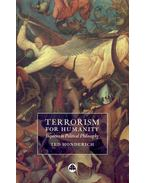 Terrorism for Humanity – Inquiries in Political Philosophy - HONDERICH, TED