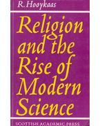 Religion and the Rise of Modern Science - Hooykaas, R.