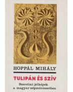 Tulipán és szív - Hoppál Mihály