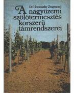 A nagyüzemi szőlőtermesztés korszerű támrendszerei - Horánszky Zsigmond
