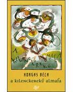 A kilenckerekű almafa - Horgas Béla