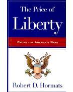 The Price of Liberty - ROBERT D. HORMATS