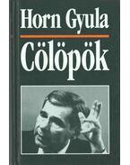 Cölöpök (dedikált) - Horn Gyula