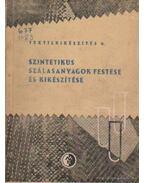 Szintetikus szálasanyagok festése és kikészítése - Horovitz Magda-Kertész Pál
