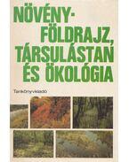 Növényföldrajz, társulástan és ökológia - Hortobágyi Tibor, Simon Tibor, Jakucs Pál, Bernáth Jenő, Précsényi István