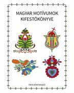 Magyar motívumok kifestőkönyve - Horváth Ágnes