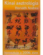 Kínai asztrológia a 2006-os évre - Horváth Andrea
