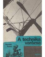 A technika varázsa - Horváth Árpád