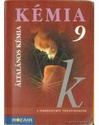 Kémia 9. - Horváth Balázs, Péntek Lászlóné, Dr. Síposné Dr. Kedves Éva