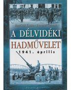 A délvidéki hadművelet - Horváth Csaba, Lengyel Ferenc