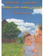 Boldog szülő-boldog gyermek - Horváth Éva, Szepesi Dóra