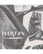 Martyn Ferenc állandó kiállítása - Tata - Horváth Ferenc