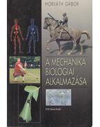 A mechanika biológiai alkalmazása - Horváth Gábor