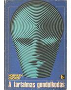 A tartalmas gondolkodás - Horváth György