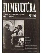 Filmkultúra 91/6 - Horváth György, Györffy Miklós, Forgács István, Pintér Judit, Urbán Mária, Gelencsér Gábor