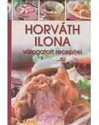 Horváth Ilona válogatott receptjei - Horváth Ilona